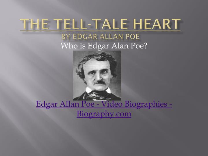 an analysis of edgar allan poe the tell tale heart Dive deep into edgar allan poe's the tell-tale heart with extended analysis, commentary, and discussion the tell-tale heart exemplifies perfectly poe's notion of unity of effect, the conviction that every line of a story should contribute to a single, unrelieved effect on the reader.