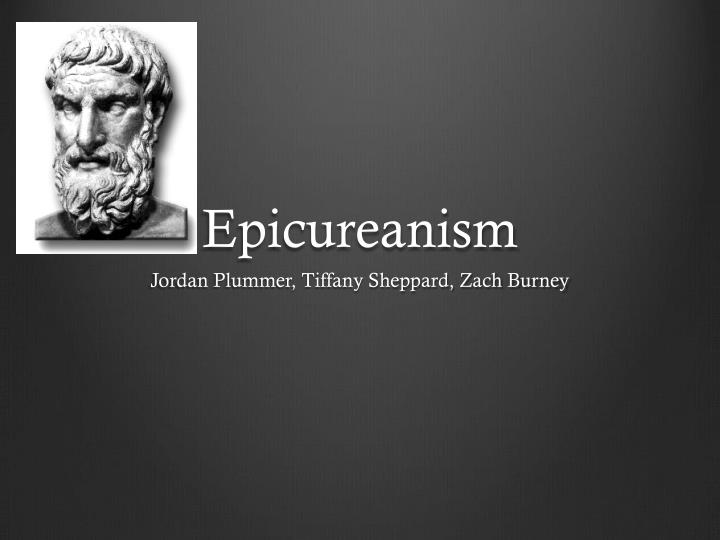 the description of epicureanism and its application Utilitarianism is the idea that the moral worth of an action is solely determined by its contribution to overall utility in maximizing happiness or pleasure as summed among all peopleit is, then, the total utility of individuals which is important here, the greatest happiness for the greatest number of peopleutility, after which the doctrine is named, is a measure in economics of the.