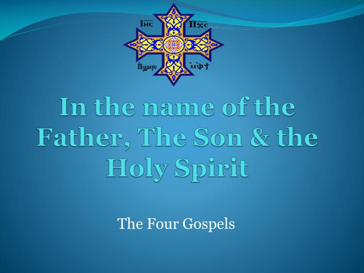 in the name of the father the son the holy spirit n.