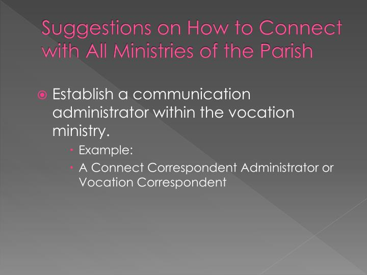 Suggestions on how to connect with all ministries of the parish