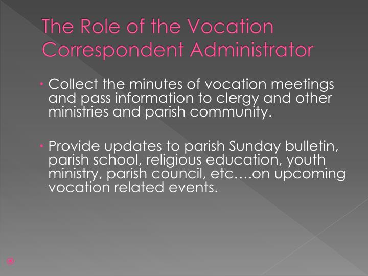 The role of the vocation correspondent administrator