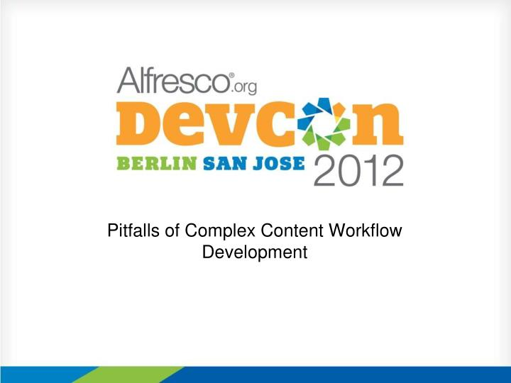 pitfalls of complex content workflow development n.