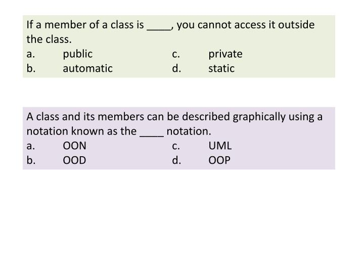 If a member of a class is ____, you cannot access it outside the class.