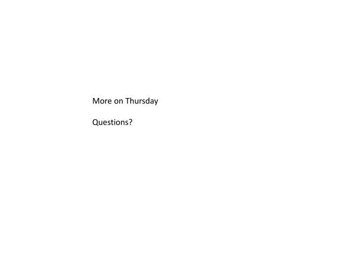More on Thursday