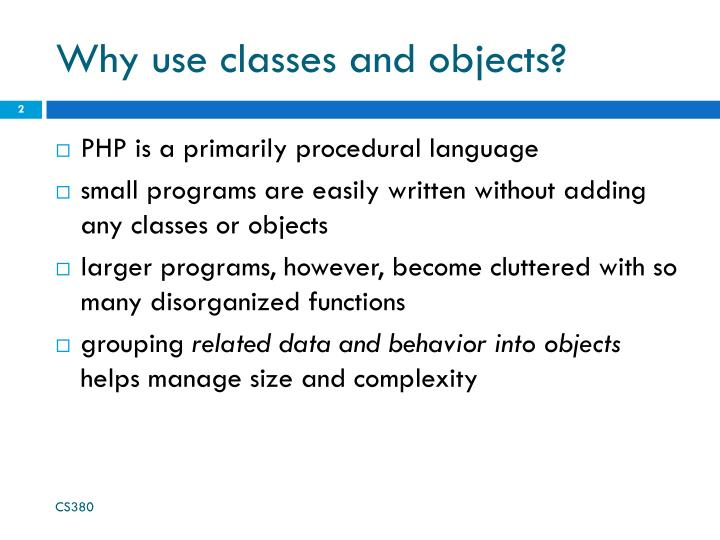 Why use classes and objects