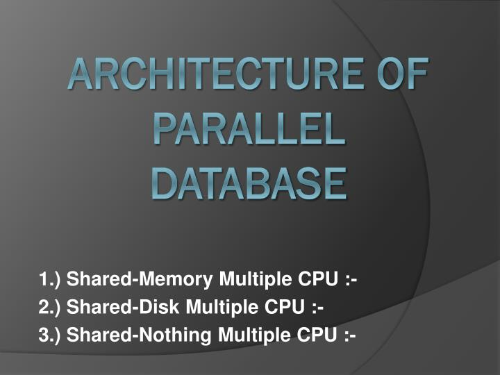 1.) Shared-Memory Multiple CPU :-
