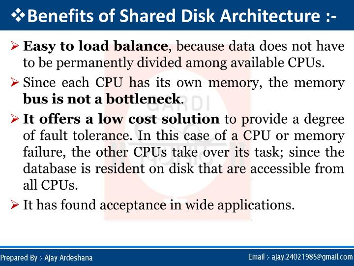 Benefits of Shared Disk Architecture :-