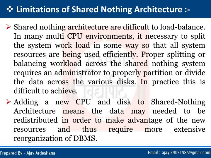 Limitations of Shared Nothing Architecture :-