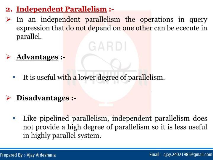 Independent Parallelism