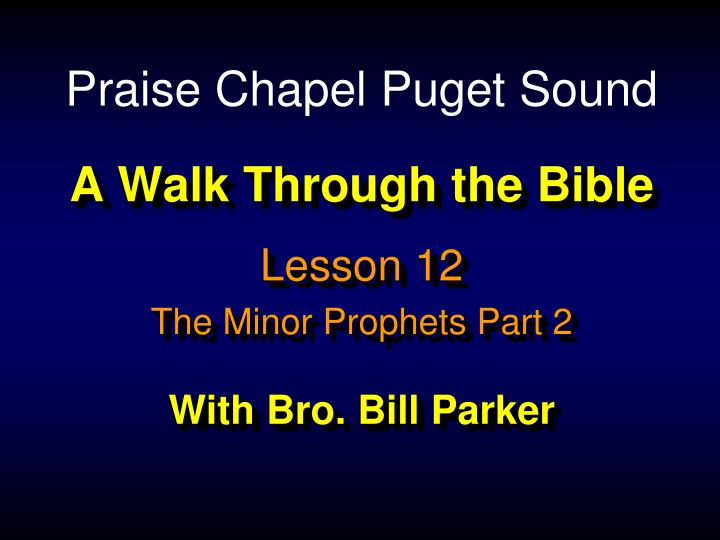 a walk through the bible with bro bill parker n.