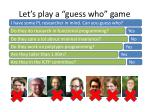 l et s play a guess who game