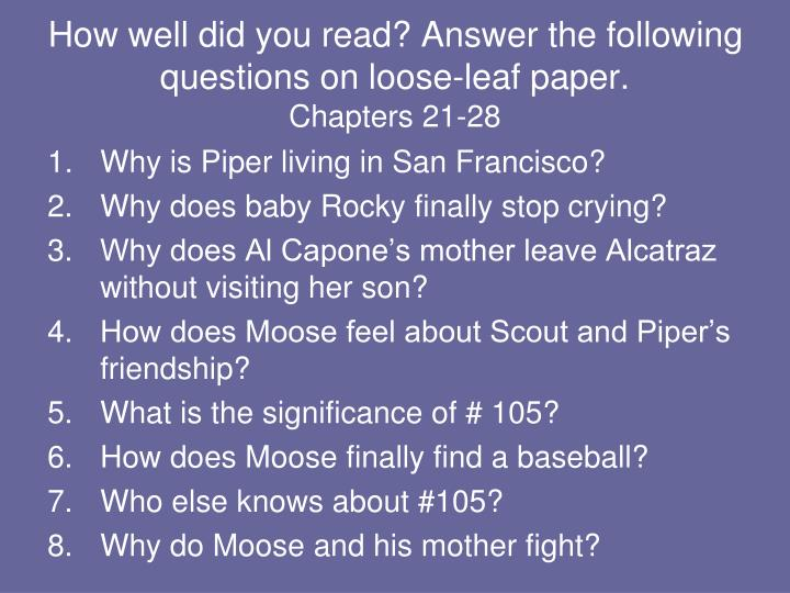 How well did you read? Answer the following questions on loose-leaf paper.