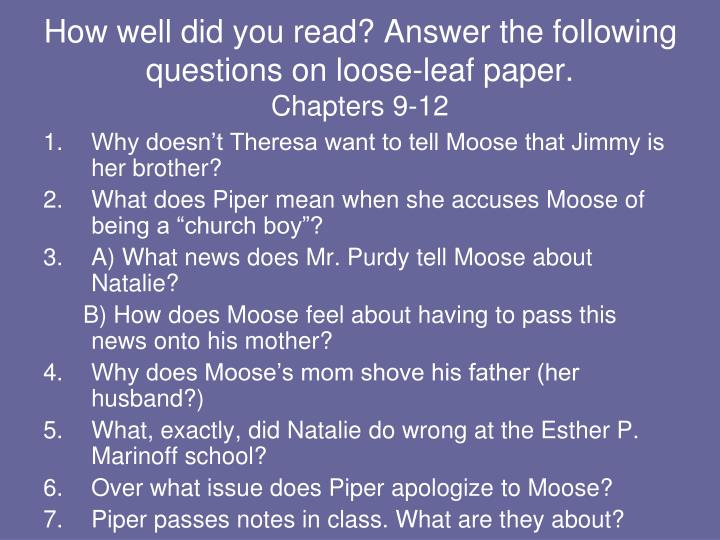 How well did you read answer the following questions on loose leaf paper chapters 9 12