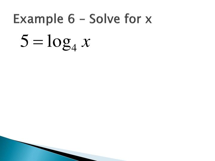 Example 6 – Solve for x