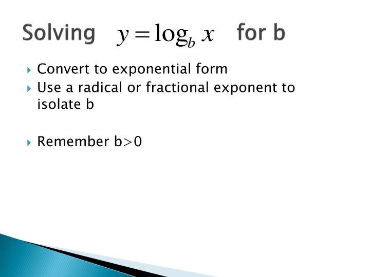 Solving                     for b