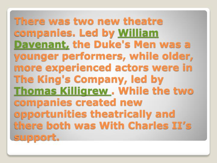 There was two new theatre companies. Led by