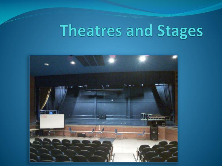 theatres and stages n.