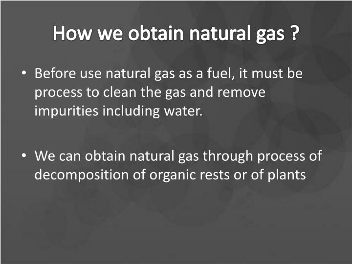 How Can We Obtain Natural Gas