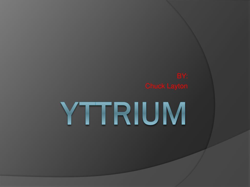 Ppt Yttrium Powerpoint Presentation Id2353458