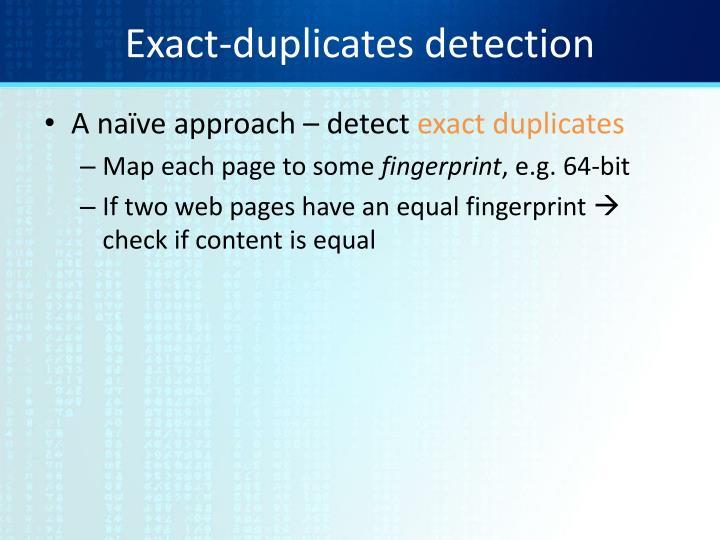 Exact duplicates detection