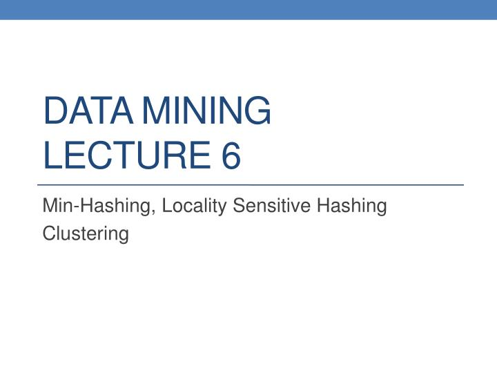 data mining lecture 6 n.