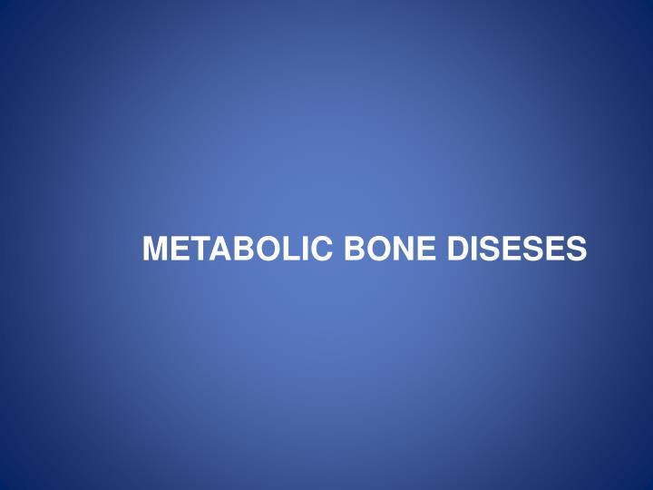 METABOLIC BONE DISESES