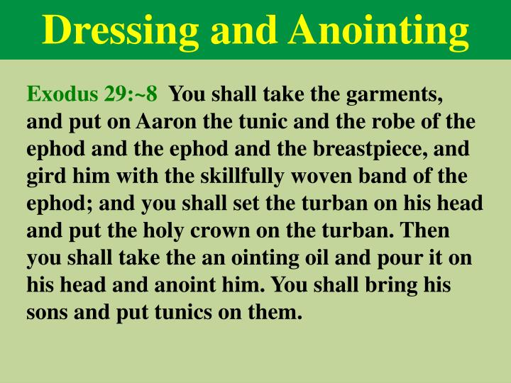 Dressing and Anointing