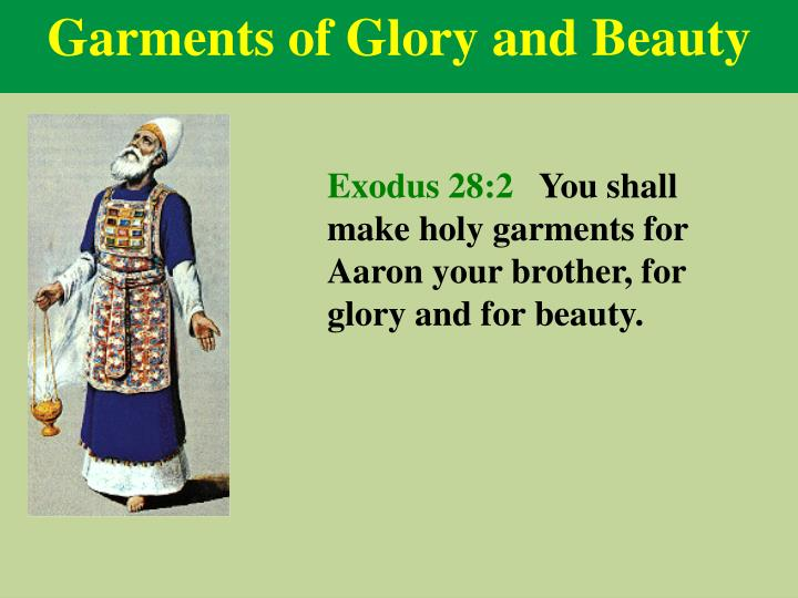 Garments of Glory and Beauty