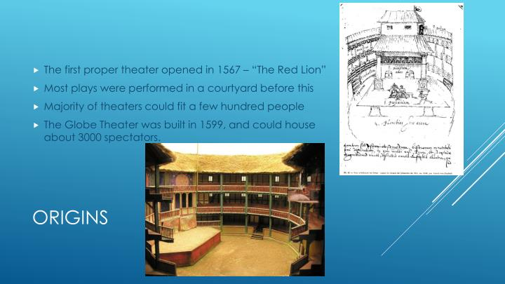 "The first proper theater opened in 1567 – ""The Red Lion"""
