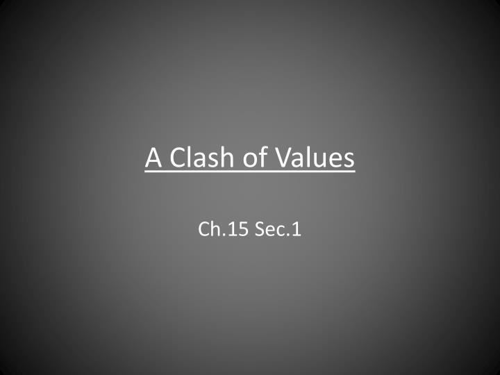 a clash of values n.