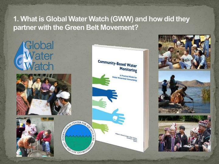 1 what is global water watch gww and how did they partner with the green belt movement