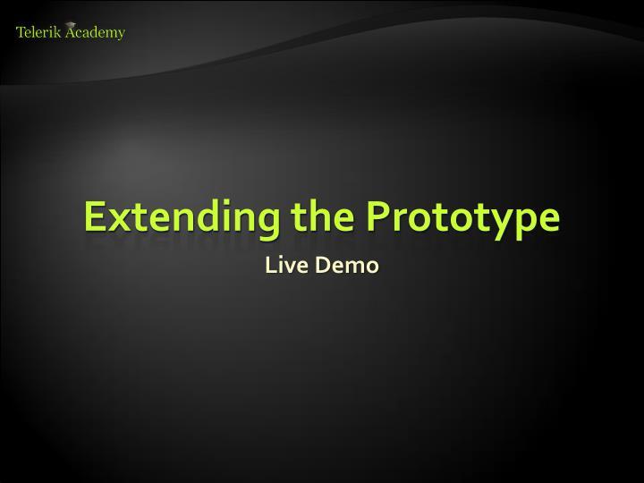 Extending the Prototype