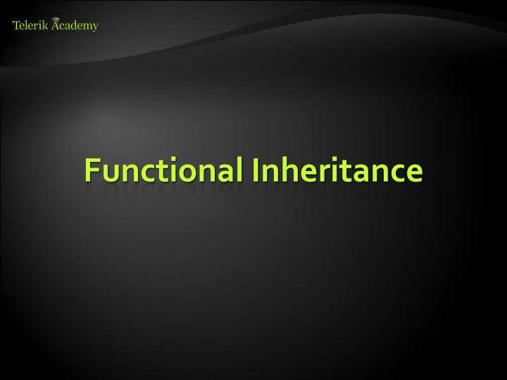 Functional Inheritance