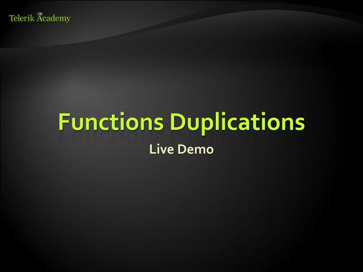 Functions Duplications