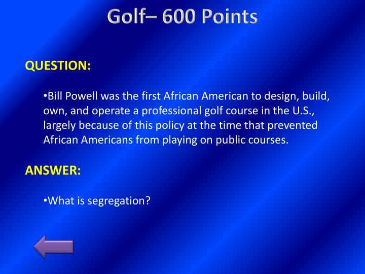 Golf– 600