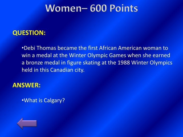 Women– 600