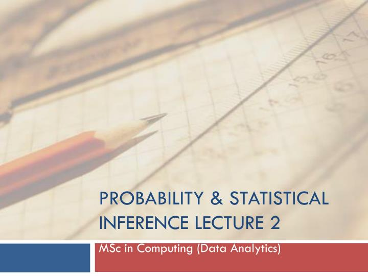 probability statistical inference lecture 2 n.