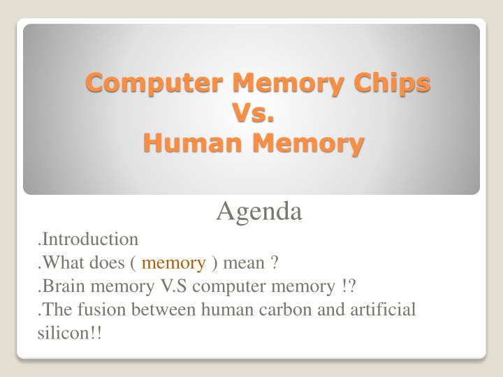 PPT - Computer Memory Chips Vs  Human Memory PowerPoint Presentation