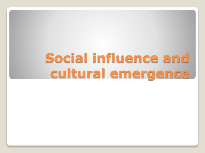 social influence and cultural emergence n.