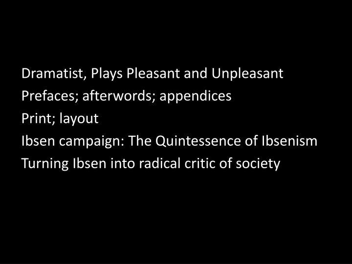 Dramatist, Plays Pleasant and Unpleasant