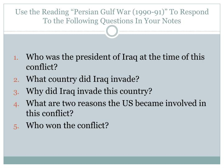 "Use the Reading ""Persian Gulf War (1990-91)"" To Respond To the Following Questions In Your Notes"