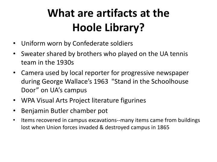 What are artifacts at the hoole library