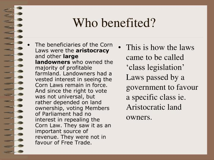 The beneficiaries of the Corn Laws were the