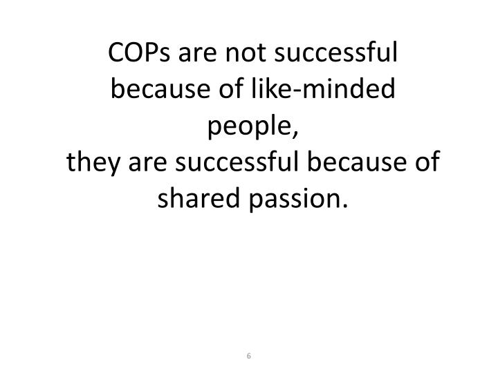 COPs are not successful because of like-minded people,