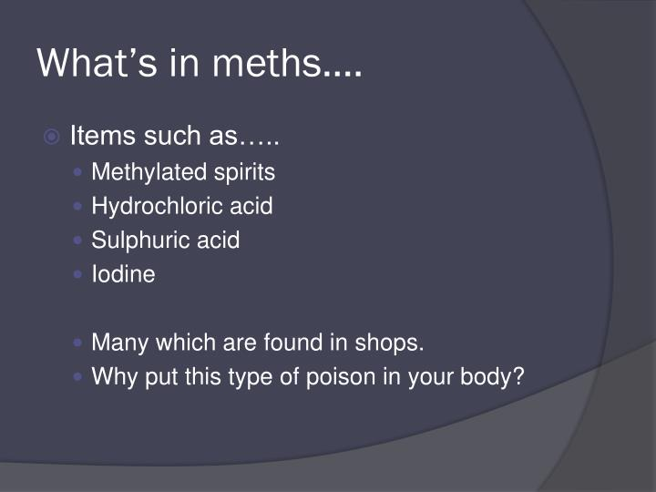 What's in meths….