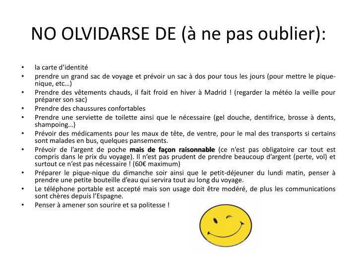 NO OLVIDARSE DE (à ne pas oublier):
