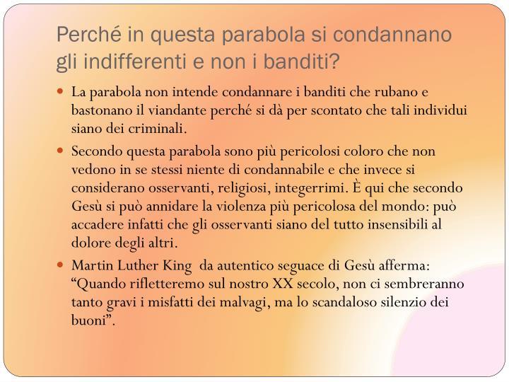 Perché in questa parabola si condannano gli indifferenti e non i banditi?