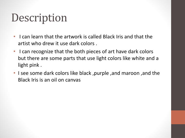 a description of dark rocks by georgia okeeffe the oil in canvas O'keeffe, who also briefly visited kauai and the big island during  an image of o 'keeffe's heliconia, a 19x16-inch oil on canvas now in a private collection less   luminous paintings, black and white photographs, intimate letters to  the  19x16-inch canvas that hangs in the georgia o'keeffe museum,.