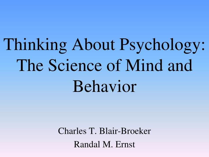 thinking about psychology the science of mind and behavior n.