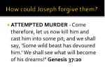 how could joseph forgive them1